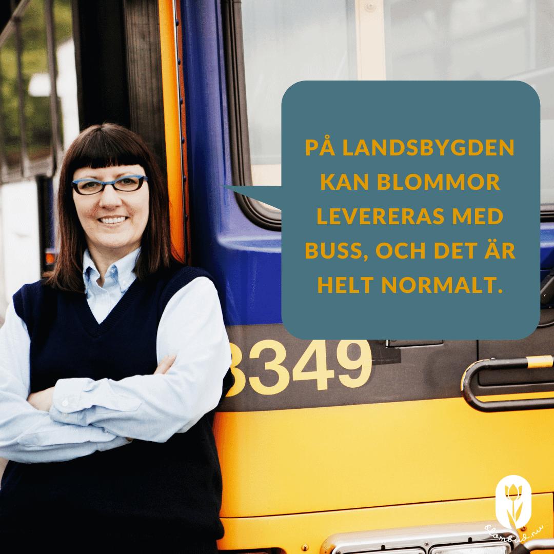 Blombud med buss på landsbygden är inget ovanligt och fungerar bra.