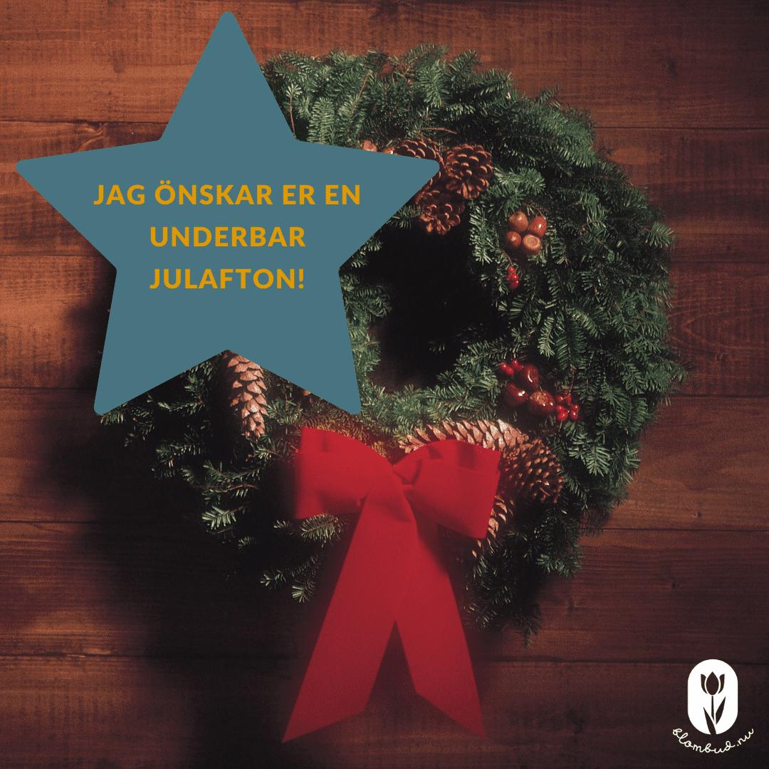 En julkrans med julhälsningen, Jag önskar er en underbar julafton!